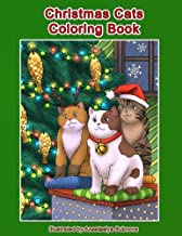 Christmas Cats Coloring Book: Cats and Kittens Holiday Coloring Book for Adults (Creative and Unique Coloring Books for Adults) (Volume 25)