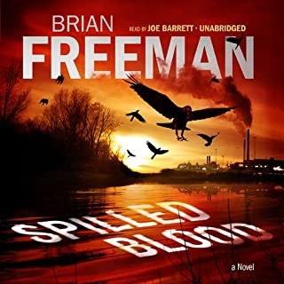 Spilled Blood     A Novel              By:                                                                                                                                 Brian Freeman                               Narrated by:                                                                                                                                 Joe Barrett                      Length: 12 hrs and 25 mins     417 ratings     Overall 4.0