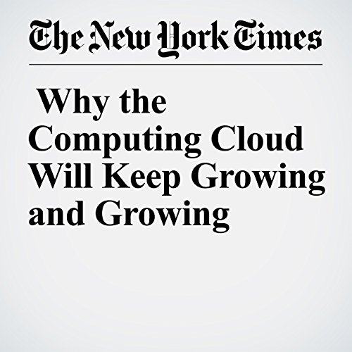 Why the Computing Cloud Will Keep Growing and Growing audiobook cover art