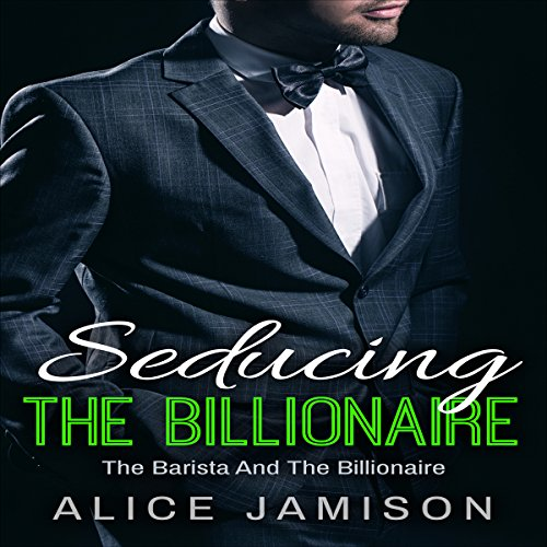 Seducing the Billionaire     The Barista and the Billionaire, Book 1              By:                                                                                                                                 Alice Jamison                               Narrated by:                                                                                                                                 Shawna Crawley                      Length: 57 mins     28 ratings     Overall 4.8
