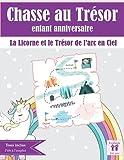 Chasse au Trésor Enfant Anniversaire: La Licorne et le Trésor de l'arc en Ciel