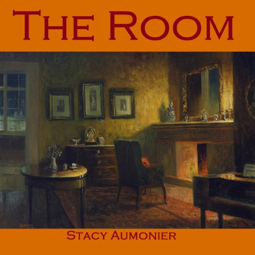 The Room                   By:                                                                                                                                 Stacy Aumonier                               Narrated by:                                                                                                                                 Cathy Dobson                      Length: 30 mins     Not rated yet     Overall 0.0