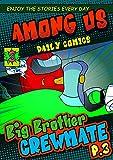 Impostors and Crewmates Daily Comics : Among Us But Big Brother Crewmate Part 3 (English Edition)