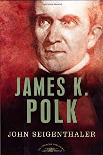 James K. Polk (The American Presidents Series)
