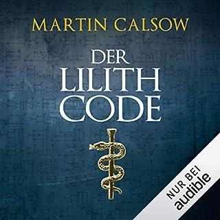 Der Lilith Code     Lilith 1              Autor:                                                                                                                                 Martin Calsow                               Sprecher:                                                                                                                                 Wolfgang Wagner                      Spieldauer: 16 Std. und 7 Min.     683 Bewertungen     Gesamt 3,8