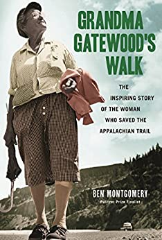 Grandma Gatewood's Walk: The Inspiring Story of the Woman Who Saved the Appalachian Trail by [Ben Montgomery]