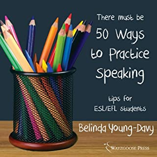 Fifty Ways to Practice Speaking     Tips for ESL/EFL Students              By:                                                                                                                                 Belinda Young-Davy                               Narrated by:                                                                                                                                 Kirk Hanley                      Length: 36 mins     1 rating     Overall 1.0