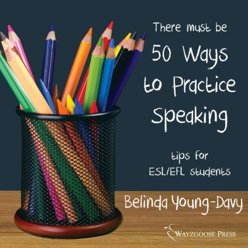 Fifty Ways to Practice Speaking audiobook cover art