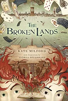 The Broken Lands by [Kate Milford, Andrea Offermann]