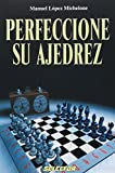 Perfeccione Su Ajedrez/ Improve Your Chess Skills (Ajedrez / Chess)