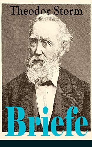 Couverture du livre Briefe: Die schönsten Briefe von und an Theodor Storm (German Edition)