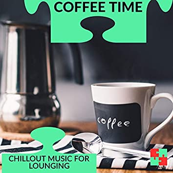 Coffee Time - Chillout Music For Lounging