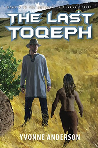 Book: The Last Toqeph (Gateway to Gannah Book 4) by Yvonne Anderson