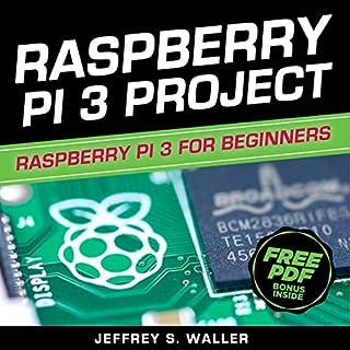 Raspberry Pi 3 Project: Raspberry Pi 3 for Beginners audiobook cover art