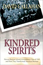 Kindred Spirits: Harvard Business School's Extraordinary Class of 1949 and How They Transformed American Business
