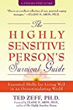 The Highly Sensitive Person's Survival Guide: Eseential Skills for Living Well in an Overstimulating World