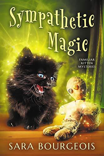 Sympathetic Magic (Familiar Kitten Mysteries Book 3)