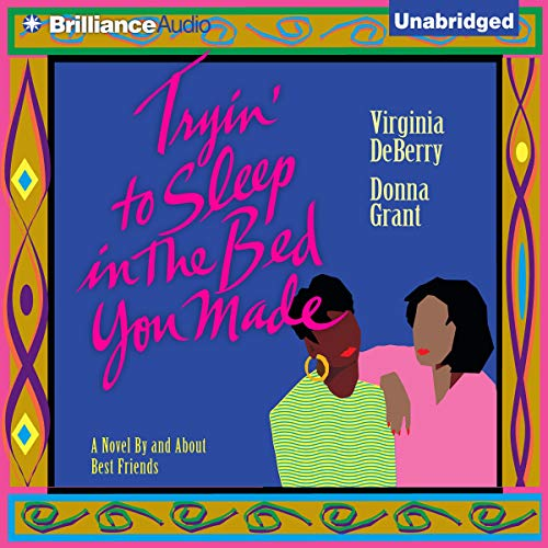 Tryin' To Sleep In the Bed You Made Audiobook By Virginia DeBerry, Donna Grant cover art