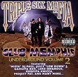 Songtexte von Three 6 Mafia - Club Memphis: Underground Volume 2