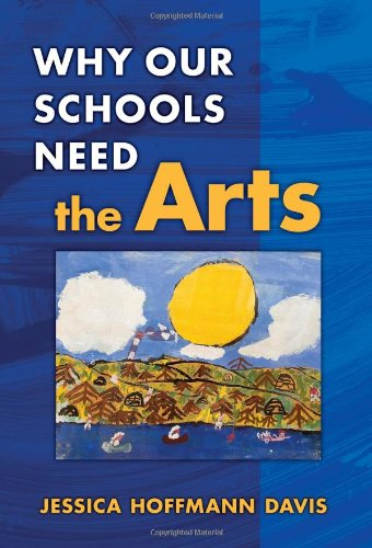 Compare Textbook Prices for Why Our Schools Need the Arts illustrated edition Edition ISBN 9780807748343 by Davis, Jessica Hoffmann