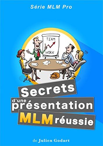 Les Secrets d'une présentation MLM réussie (MLM PRO t. 2)