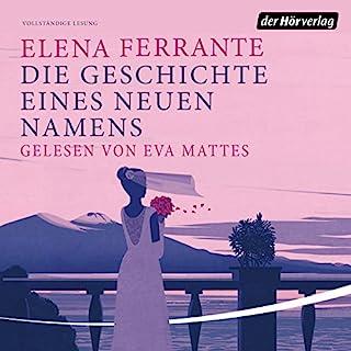 Die Geschichte eines neuen Namens     Die Neapolitanische Saga 2              Autor:                                                                                                                                 Elena Ferrante                               Sprecher:                                                                                                                                 Eva Mattes                      Spieldauer: 18 Std. und 12 Min.     1.765 Bewertungen     Gesamt 4,7