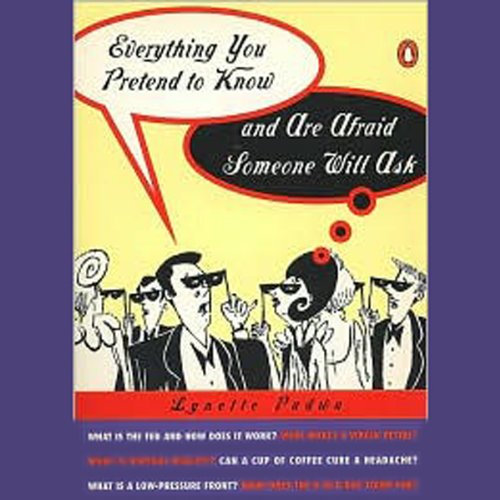 Everything You Pretend to Know and Are Afraid Someone Will Ask audiobook cover art