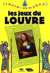 Les jeux du Louvre par Philippe Dupuis