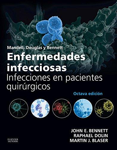 Mandell, Douglas y Bennett. Enfermedades infecciosas. Infecciones en pacientes quirúrgicos