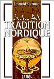 B.A.-BA de la tradition nordique, volume 1