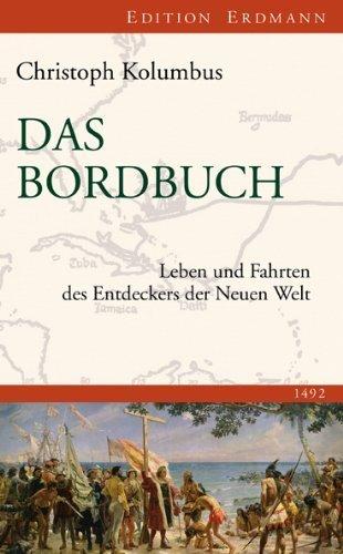 Das Bordbuch: Leben und Fahrten des Entdeckers der Neuen Welt 1492 by Christoph Kolumbus(2013-02-01)