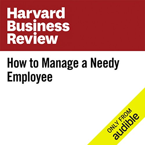 How to Manage a Needy Employee audiobook cover art
