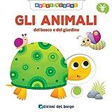 Gli animali del bosco e del giardino. Muovi e scopri. Ediz. a colori