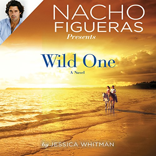 Nacho Figueras Presents: Wild One audiobook cover art