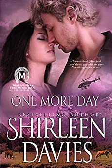 One More Day (MacLarens of Fire Mountain Contemporary series Book 3) by [Shirleen Davies]