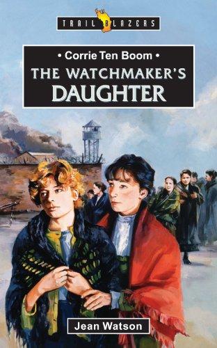 Corrie Ten Boom: Watchmakers Daughter (Trailblazers)