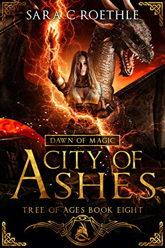 Dawn of Magic: City of Ashes (The Tree of Ages Series Book 8)