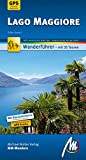 Lago Maggiore MM-Wandern Wanderführer Michael Müller Verlag: Wanderführer mit GPS-kartierten Wanderungen