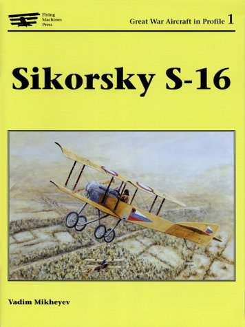 Download Sikorsky S-16 (Great War Aircraft in Profile 1) 1891268112