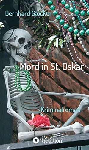 Mord in St. Oskar: Kriminalroman