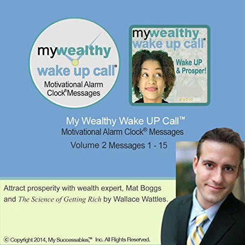 My Wealthy Wake UP Call (TM) Good Morning Messages - Based on The Science of Getting Rich - Volume 2  By  cover art