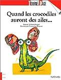 Quand les crocodiles auront des ailes...