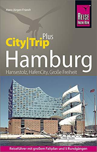 Reise Know-How Reiseführer Hamburg (CityTrip PLUS): mit Stadtplan und kostenloser Web-App