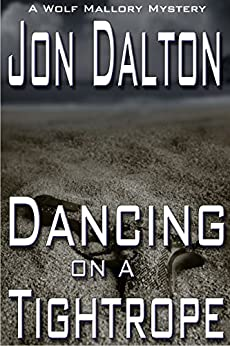 Dancing on a Tightrope (Wolf Mallory Mystery Book 1) by [Jon Dalton]