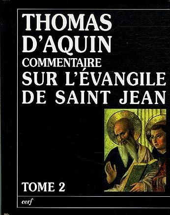 Commentaire sur lEvangile de Saint Jean : Tome 2, La passion, la mort et la Résurrection du Christ