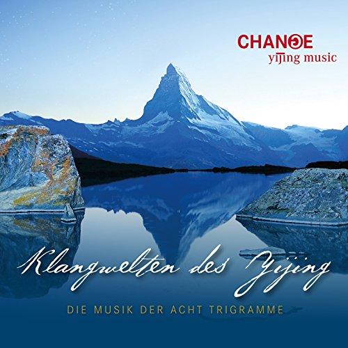 Klangwelten des Yijing - Die Musik der acht Triagramme