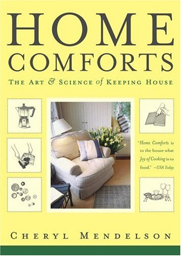 Compare Textbook Prices for Home Comforts: The Art and Science of Keeping House Illustrated Edition ISBN 9780743272865 by Mendelson, Cheryl