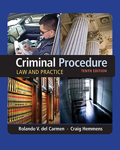 Compare Textbook Prices for Criminal Procedure: Law and Practice 10 Edition ISBN 9781305577367 by del Carmen, Rolando V.,Hemmens, Craig