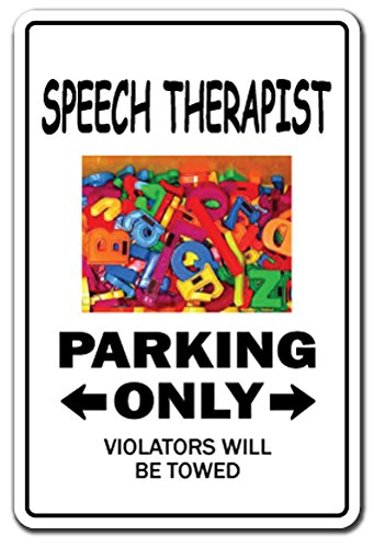 "SPEECH THERAPIST Sign signs pathologist therapy impediment disorder talk | Indoor/Outdoor | 12"" Tall Plastic Sign"