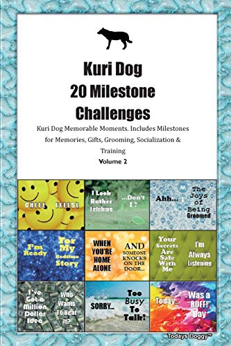 Kuri Dog 20 Milestone Challenges Kuri Dog Memorable Moments.Includes Milestones for Memories, Gifts, Grooming, Socialization & Training Volume 2